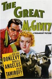 The Great McGinty  (1940) was Preston Sturges' directorial debut and is always enjoyable to watch, especially during this absurd presidential election year.