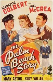 The Palm Beach Story  (1942) is amazing to watch for the lengths people go to for money, and sometimes love.
