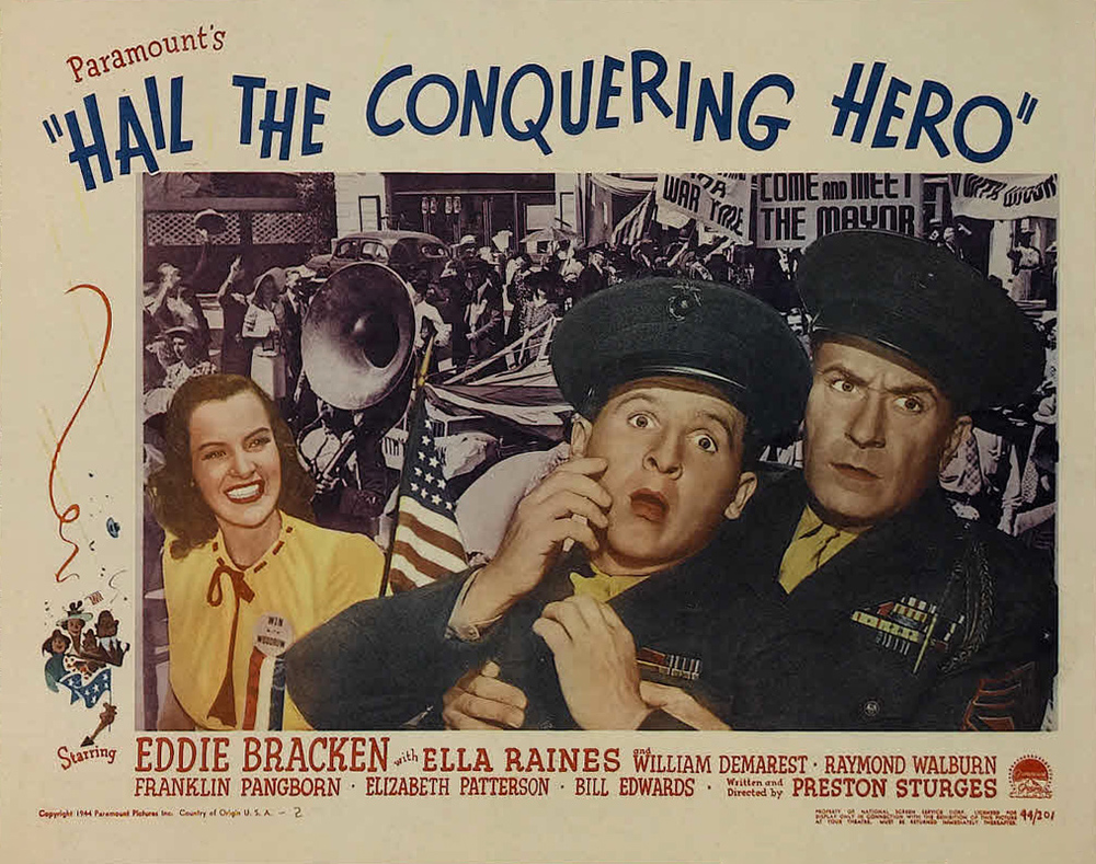 Hail the Conquering Hero  (1944) shows off keeping up appearances and the insanity of the media.