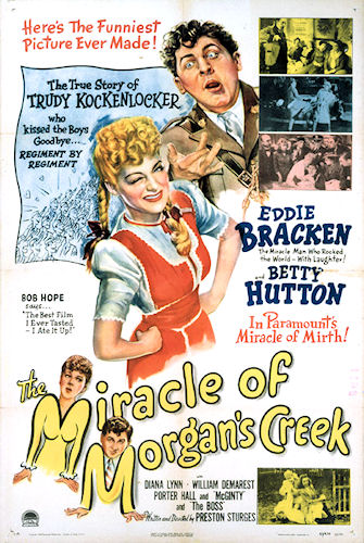 The Miracle of Morgan's Creek  (1944) shows how hilarious unexpected pregnancy can be.
