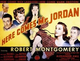 Here Comes Mr. Jordan  (1941)--the actual plot remake of the later Warren Beatty film.