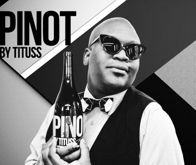Tituss Burgess' Pinot Noir.