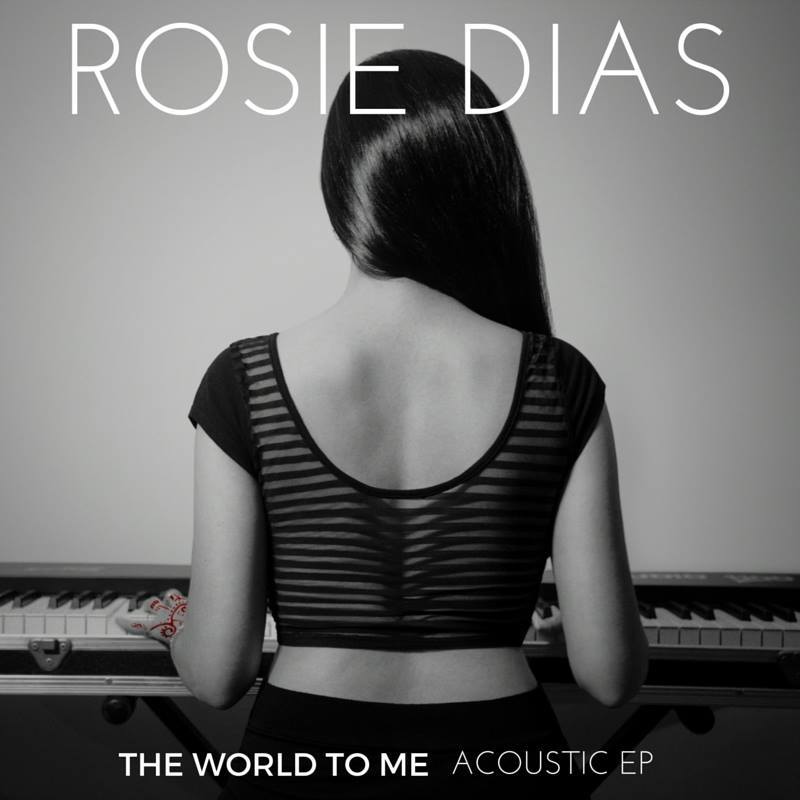 """The World To Me"" Acoustic EP by Rosie Dias"