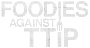 Foodies Against TTIP