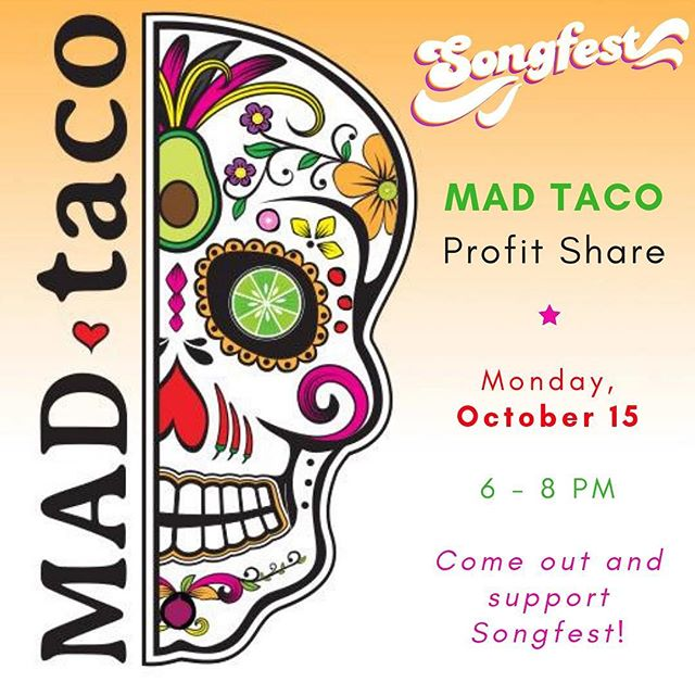 Don't forget about our profit share at Mad Taco tonight - bring all your friends!!! When placing your order, be sure to say that you're with Songfest!!