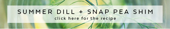 Summer Dill and Snap Pea Shim Recipe by Holly & Flora