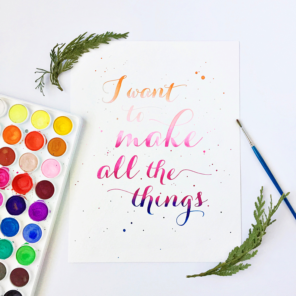 """I want to make all the things."" 