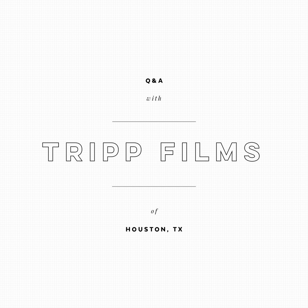 Small Business Q&A with Tripp Films
