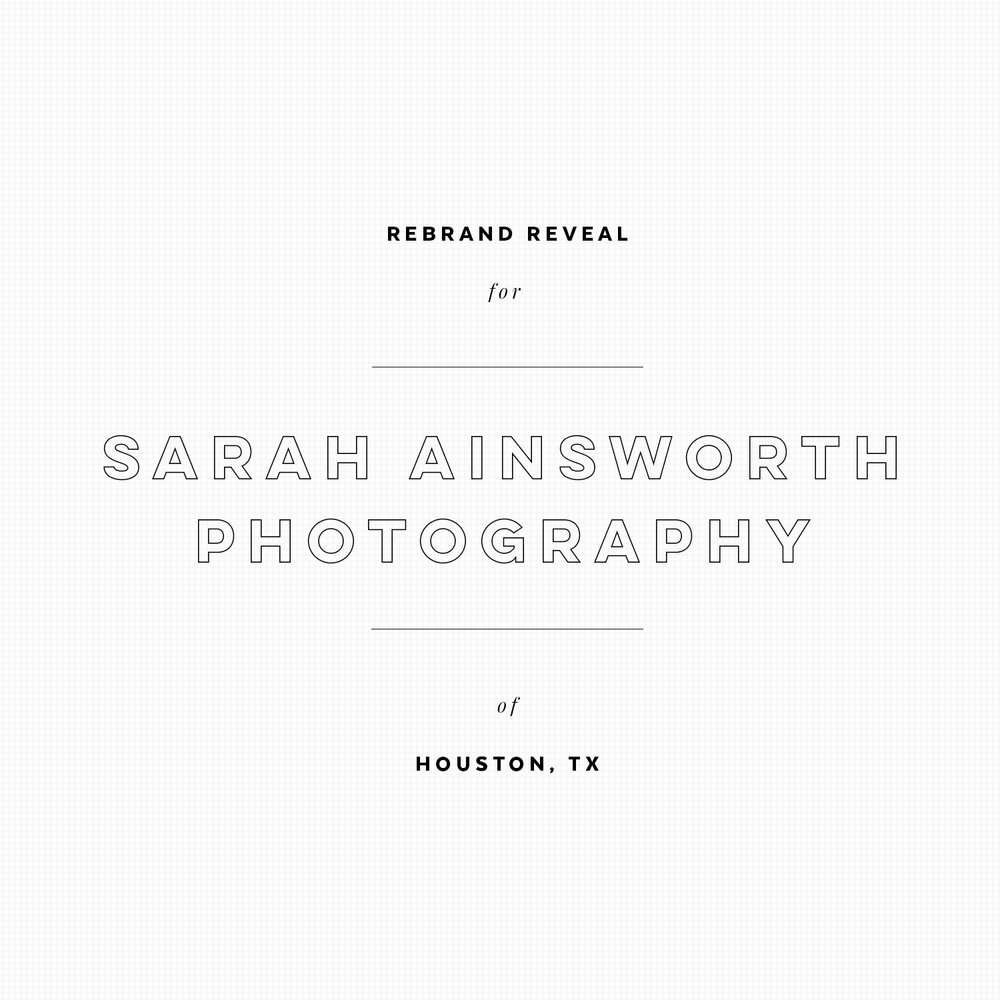 Rebrand Reveal for Sarah Ainsworth Photography | Houston, TX | akulakreative.com