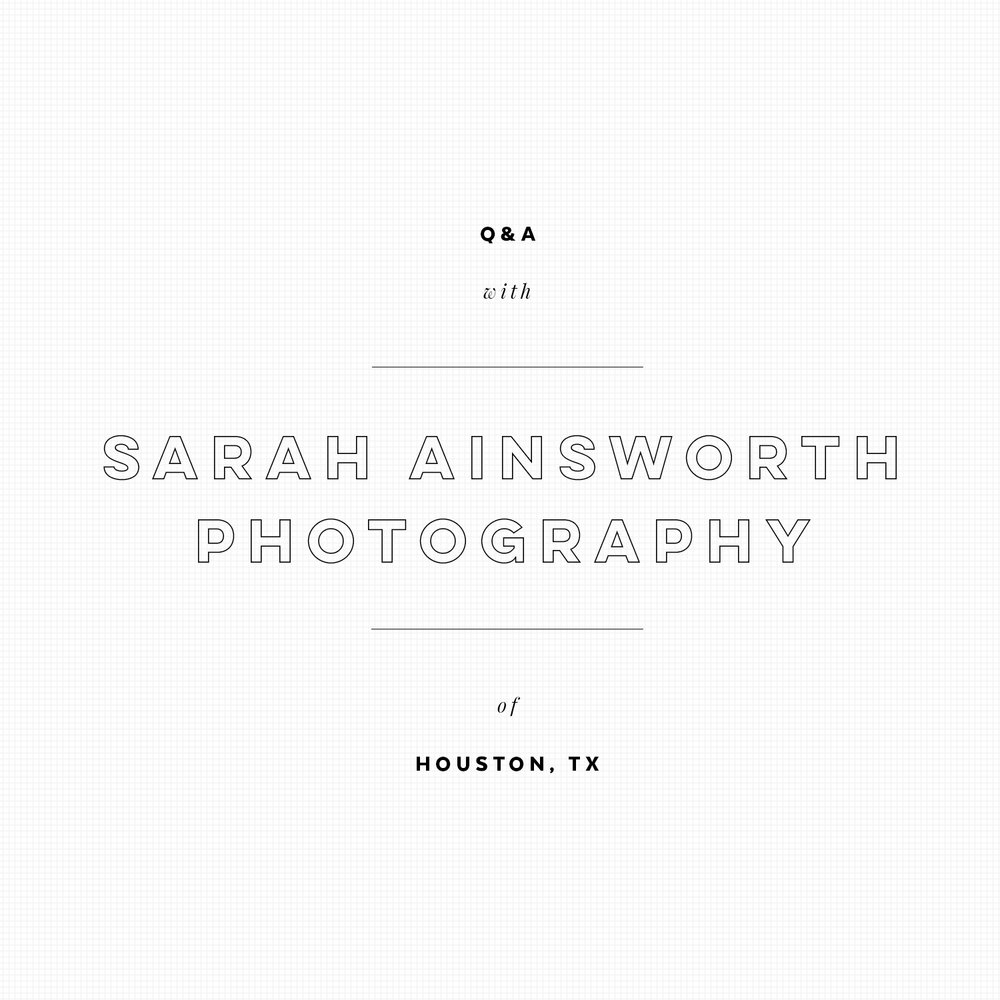 Q + A with Sarah Ainsworth Photography of Houston, TX