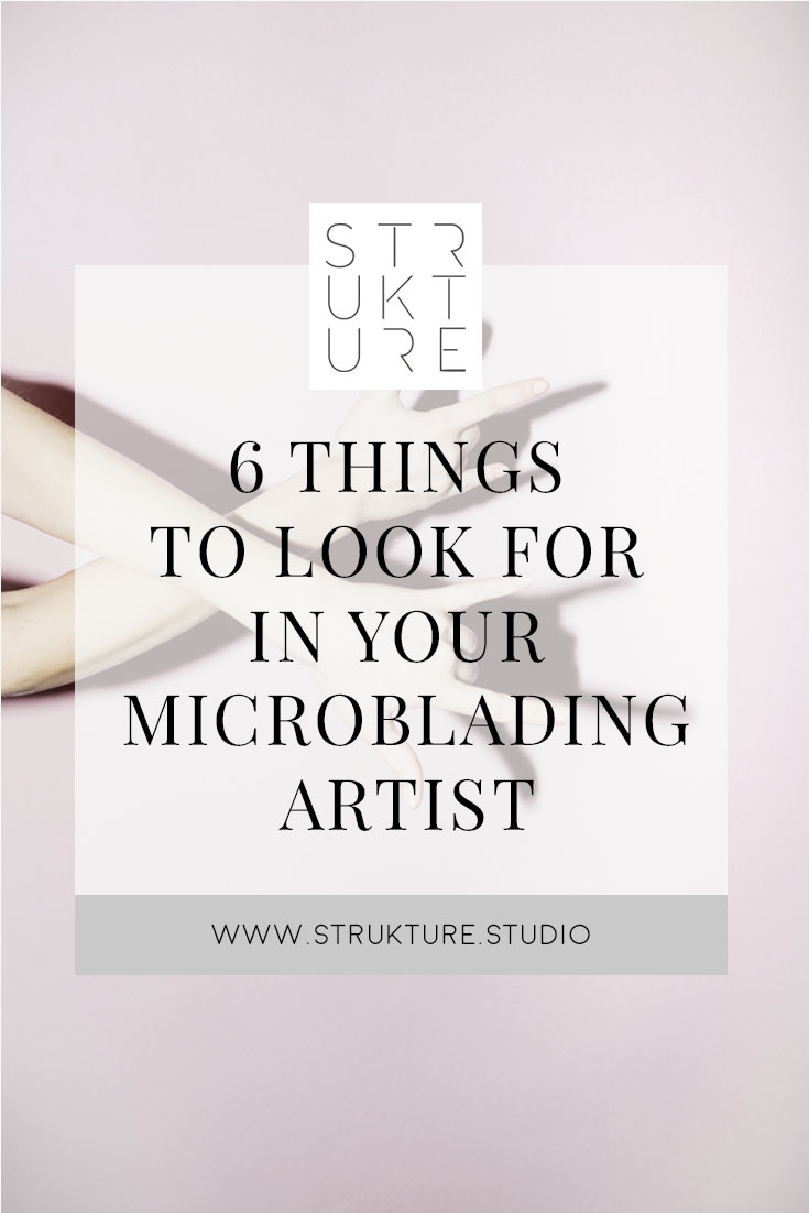 6 Things to Look for in your Microblading Artist / strukture.studio