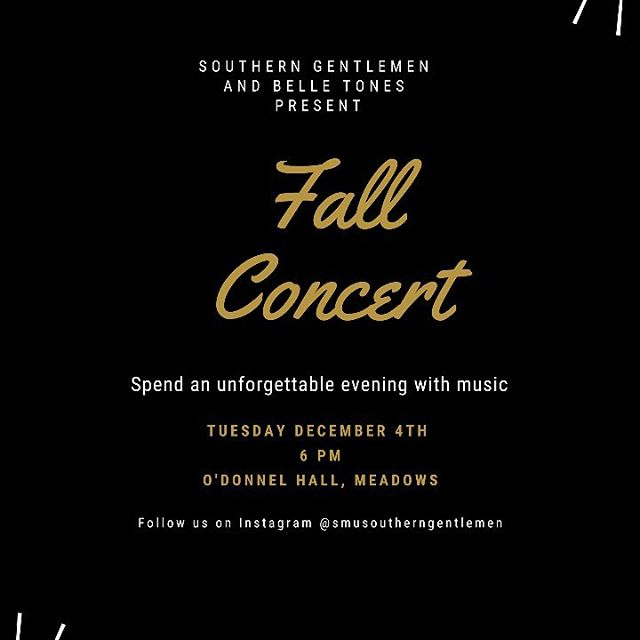 Need a relaxing break from finals? Head on over O'Donnel Hall in Meadows tomorrow night for a rockin concert by the Southern Gentlemen and Belle Tones!
