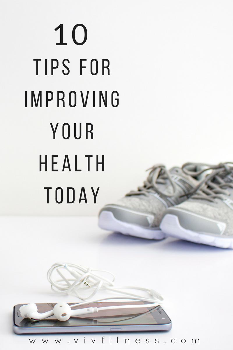 10 tips to improve your health today