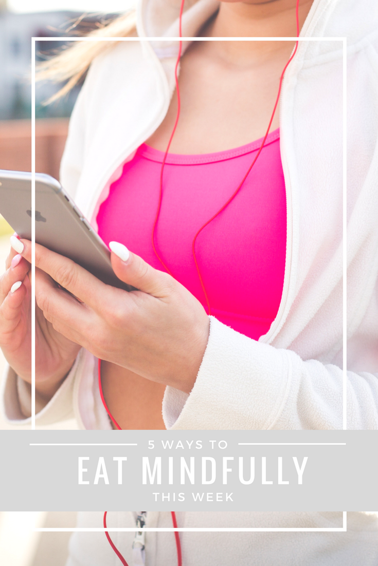 5 ways to start eating mindfully this week. Tips and tricks for intuitive eating.