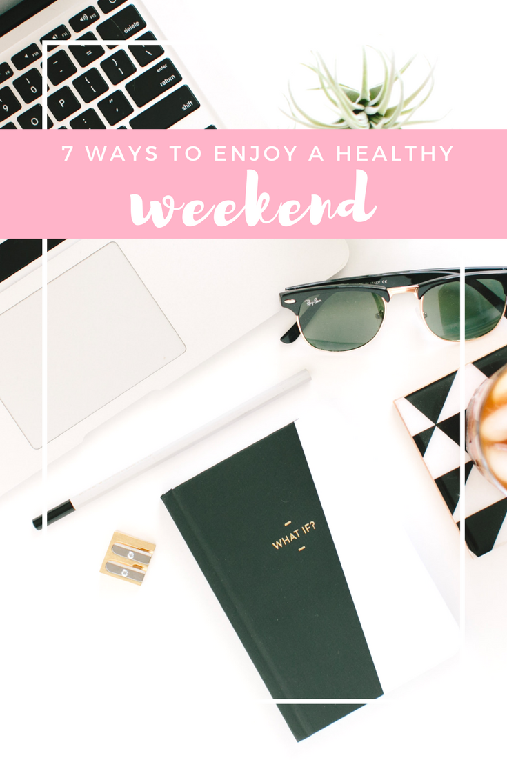 8 ways to have a healthy weekend! Tips for balance and moderation to make your weekend a little healthier.