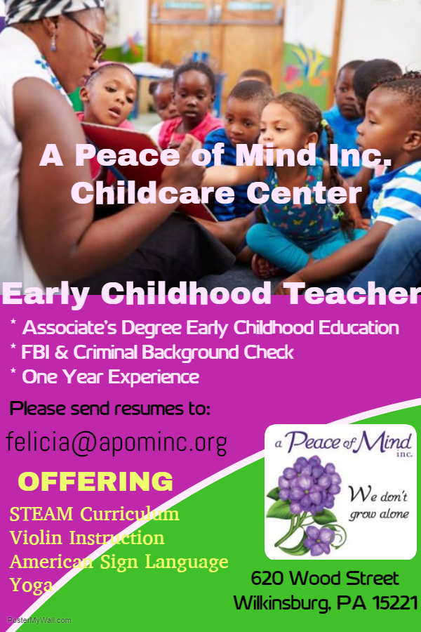 We are HIRING… - A Peace of Mind Inc. (APOM) Childcare center is seeking energetic, friendly, and organized individuals to be part of our child care team. Candidates must be team-oriented and enjoy working with infants, young children, and adolescents; prior experience working in a day care setting is helpful.Full and Part Time -- Positions we are currently looking to fill are:Early Childhood Teacher (All ages/classrooms)AideVolunteerCookAPOM Inc. is a smoke and drug free environment.Email resumes to: felicia@apominc.org