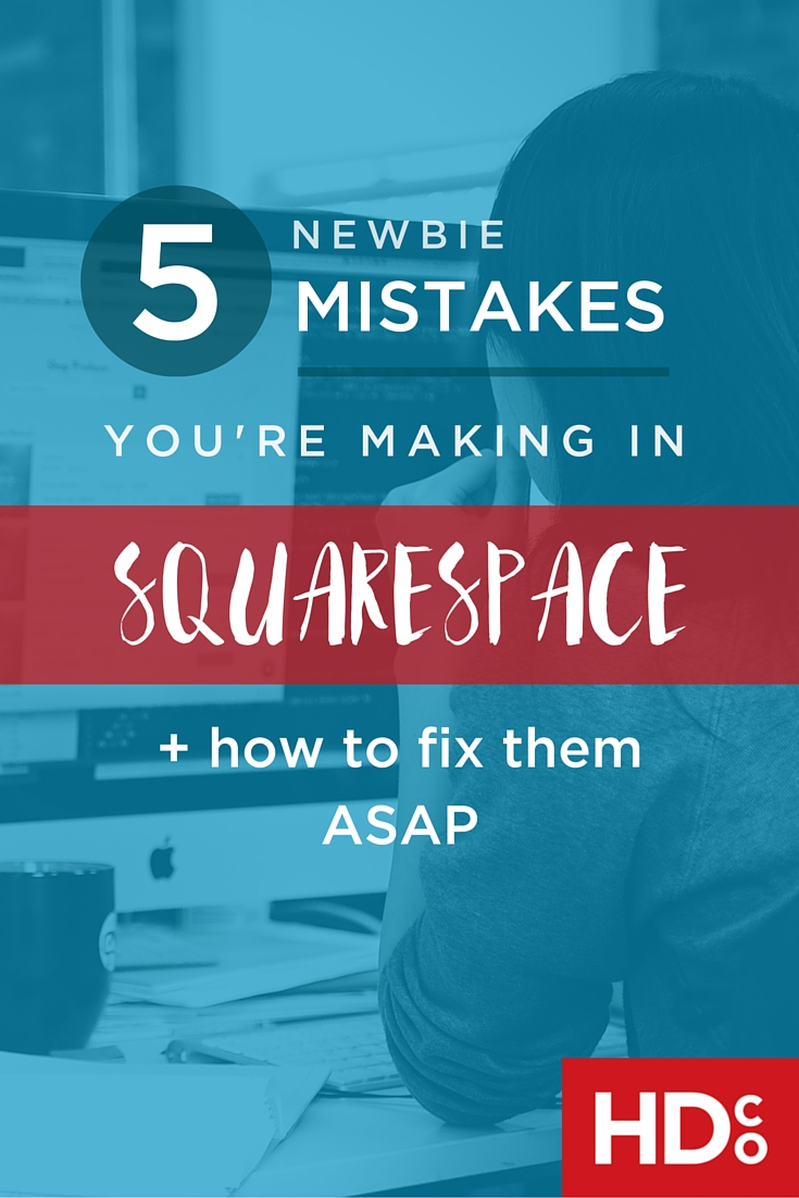 5 Newbie Mistakes You're Making in Squarespace (blog post)
