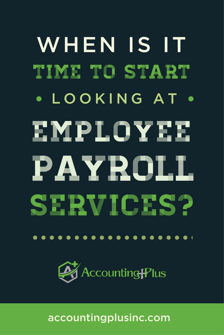 Content marketing for Accounting Plus: When Is It Time for Payroll Services?