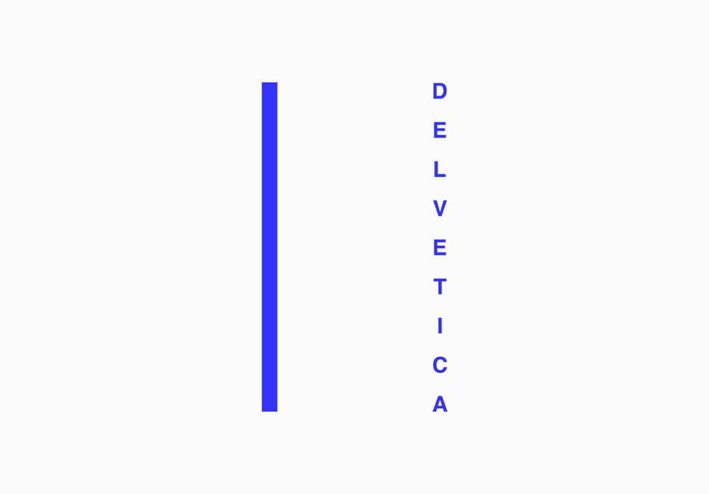 DELVETICA 1 Every identity comes from a collection of stories, experiences and a bar fight or two