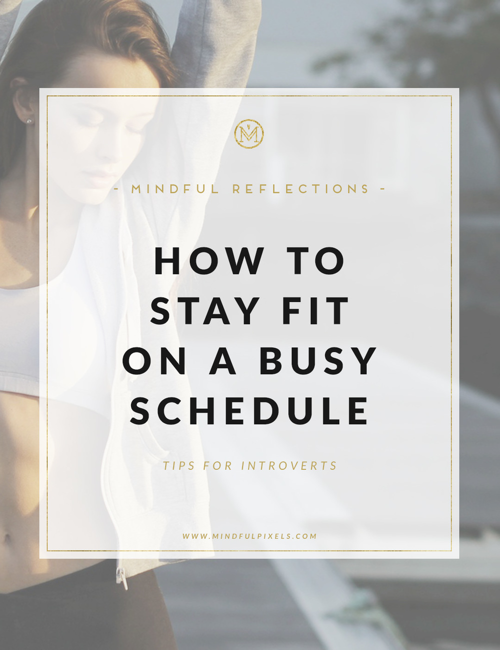 How to Stay Fit on a Super Busy Schedule + Free Habit Tracker