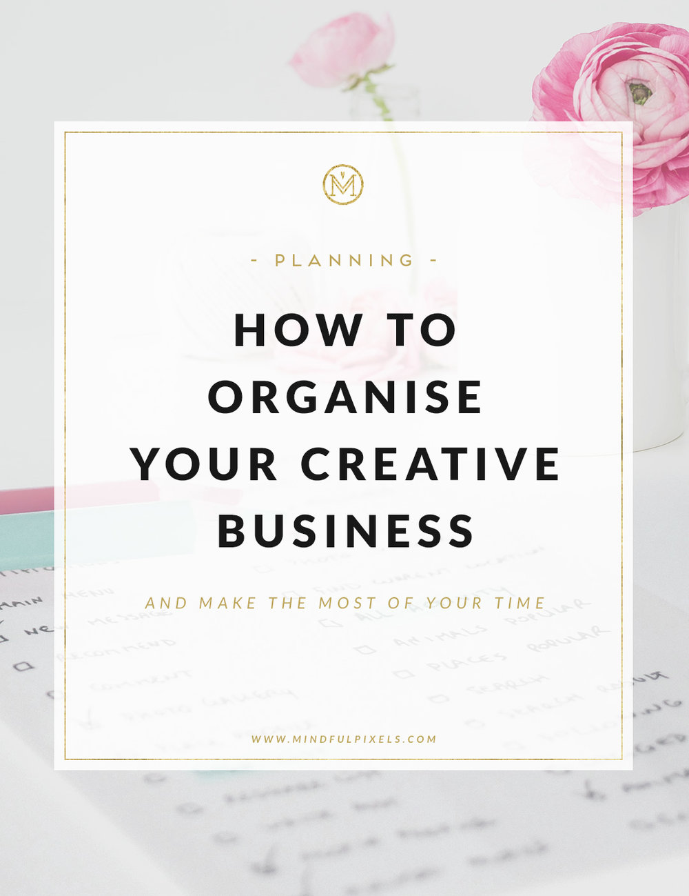 How to Organize Your Creative Business — The Three Pillars of Successful Planning