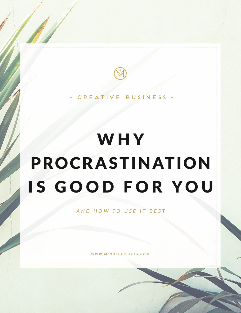 Why is Procrastination Good for You