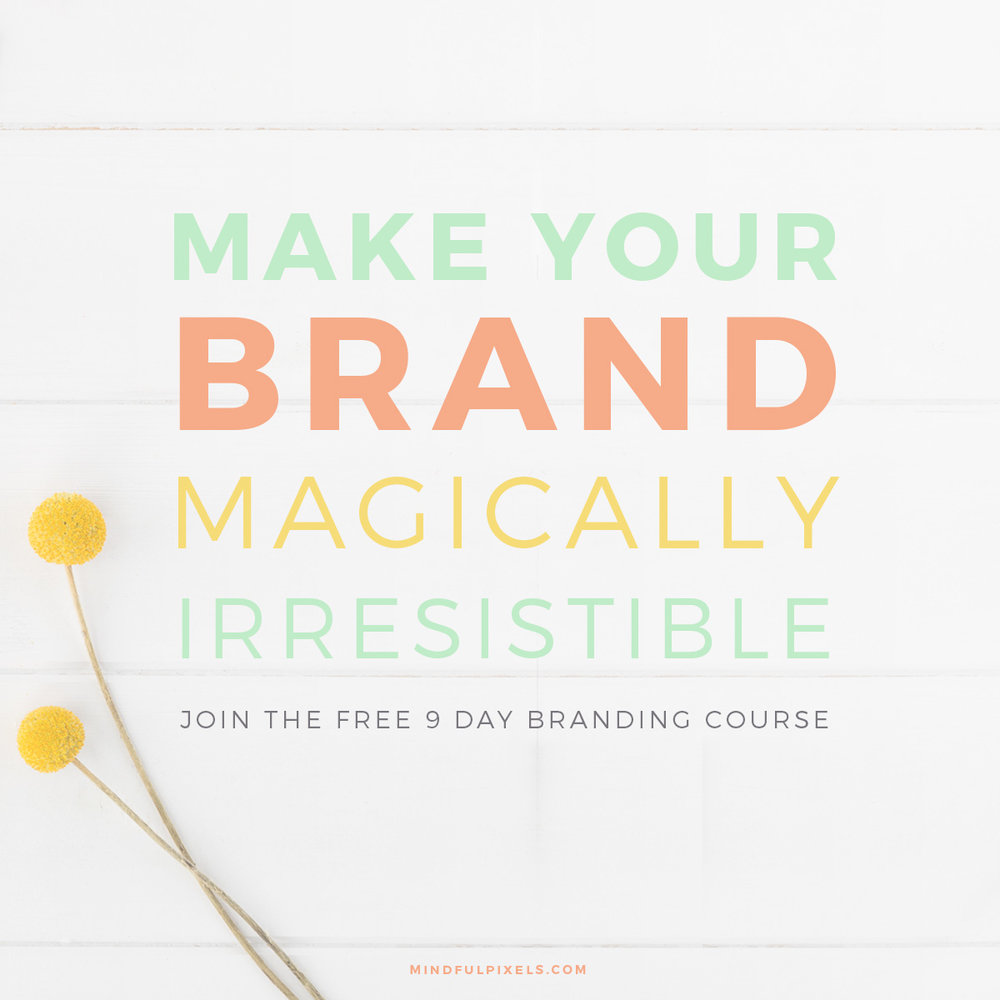 Make Your Brand Magically Irresistible - Join the 9 day branding course and transform your business | by Mindful Pixels
