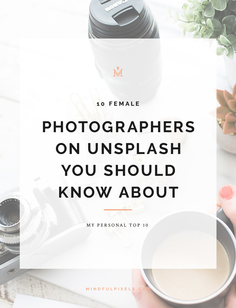 10-female-photographers-on-unsplash-you-should-know-about-pin1.jpg