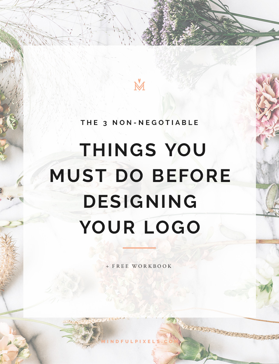 The 3 Non-Negotiable Things You Must Do Before Designing Your Logo