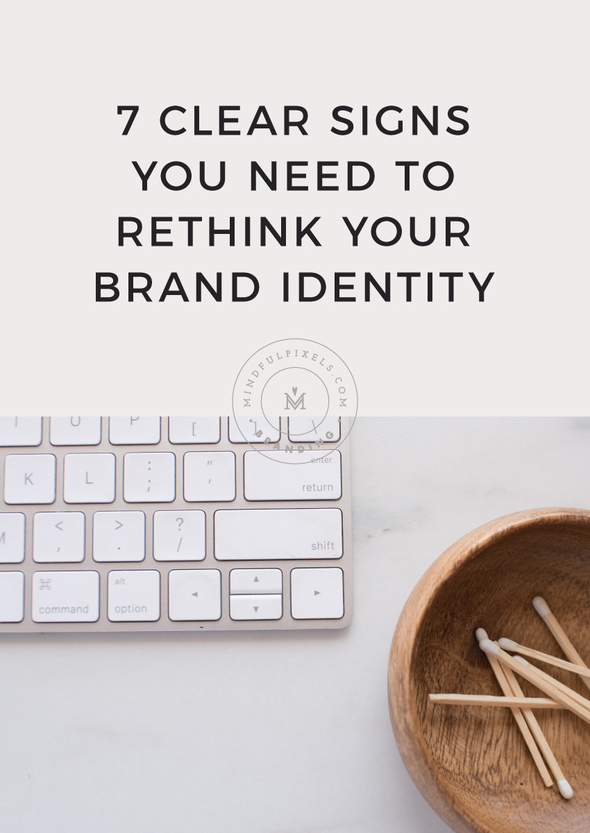 7 Clear Signs You Need to Rethink Your Brand Identity