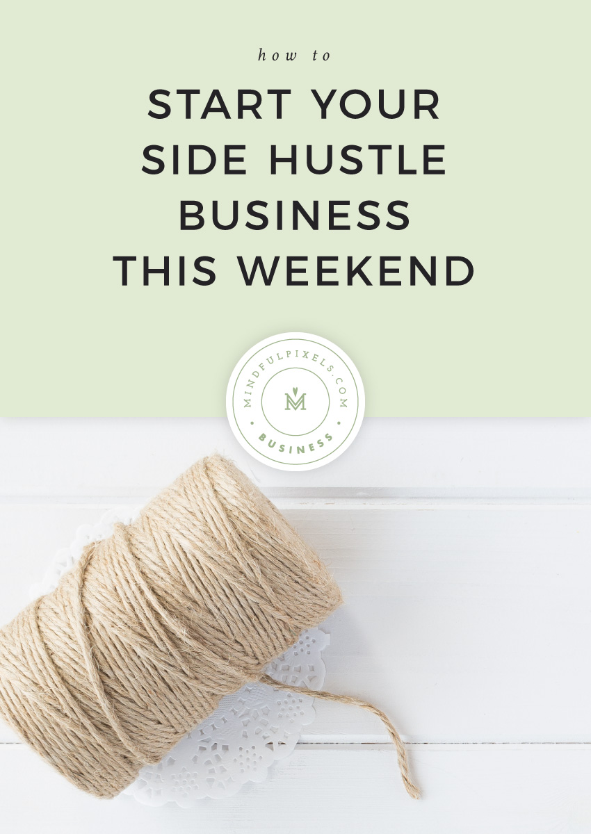 How to Start Your Side Hustle Business This Weekend