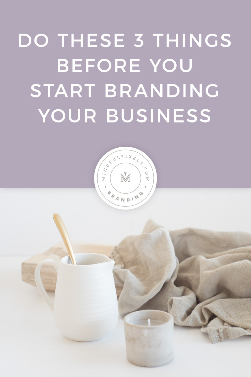 Do These 3 Things Before You Start Branding Your Business