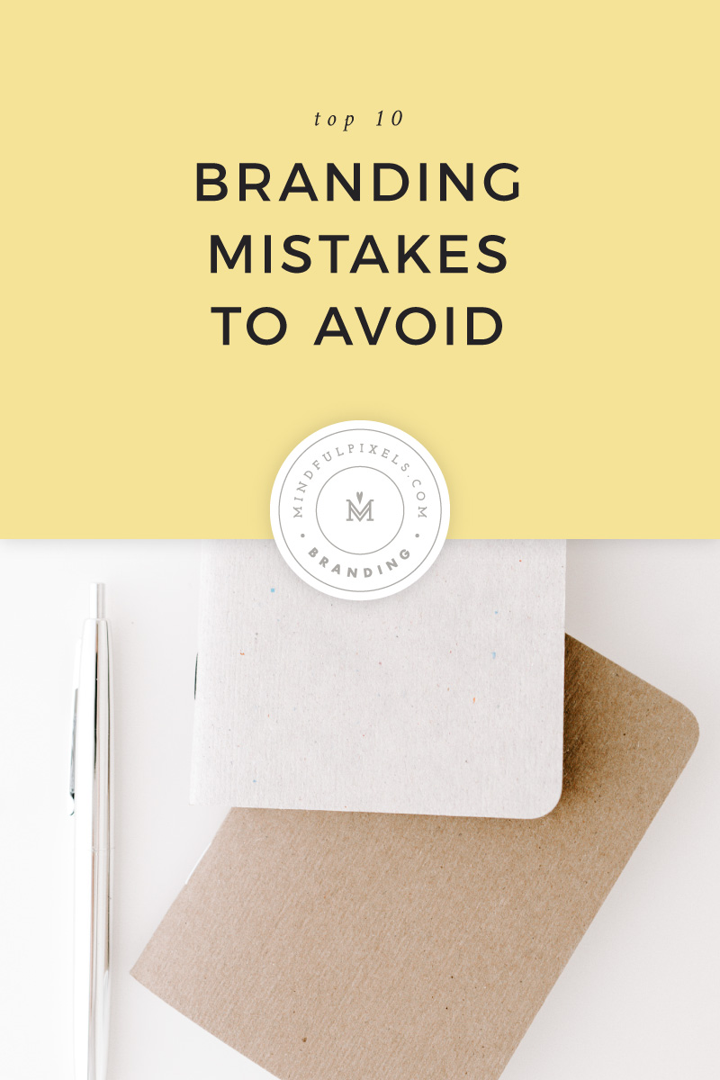 Top 10 Branding Mistakes to Avoid