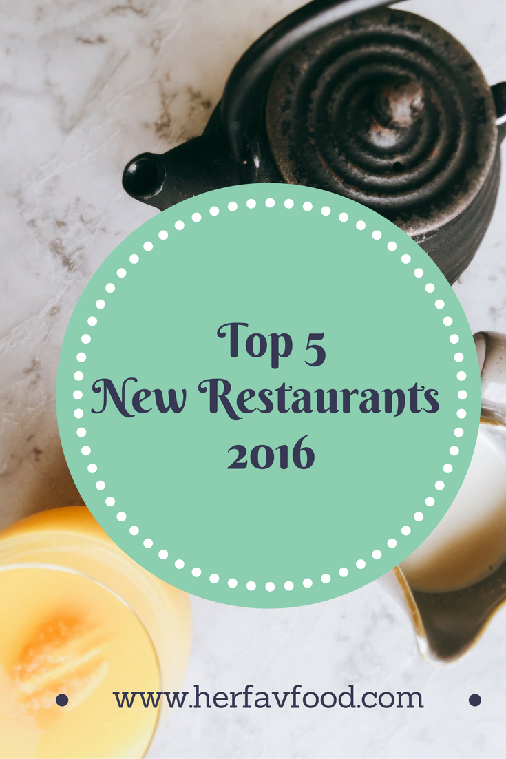 Top 5 new restaurants 2016