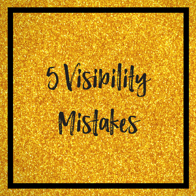 Biz Babes Making Bank - 5 Visibility Mistakes