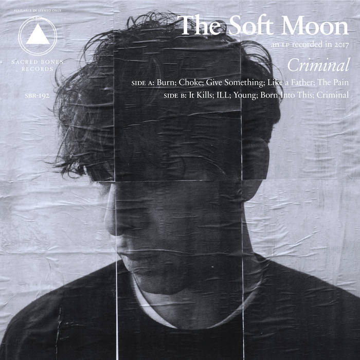 The Soft Moon - Criminal