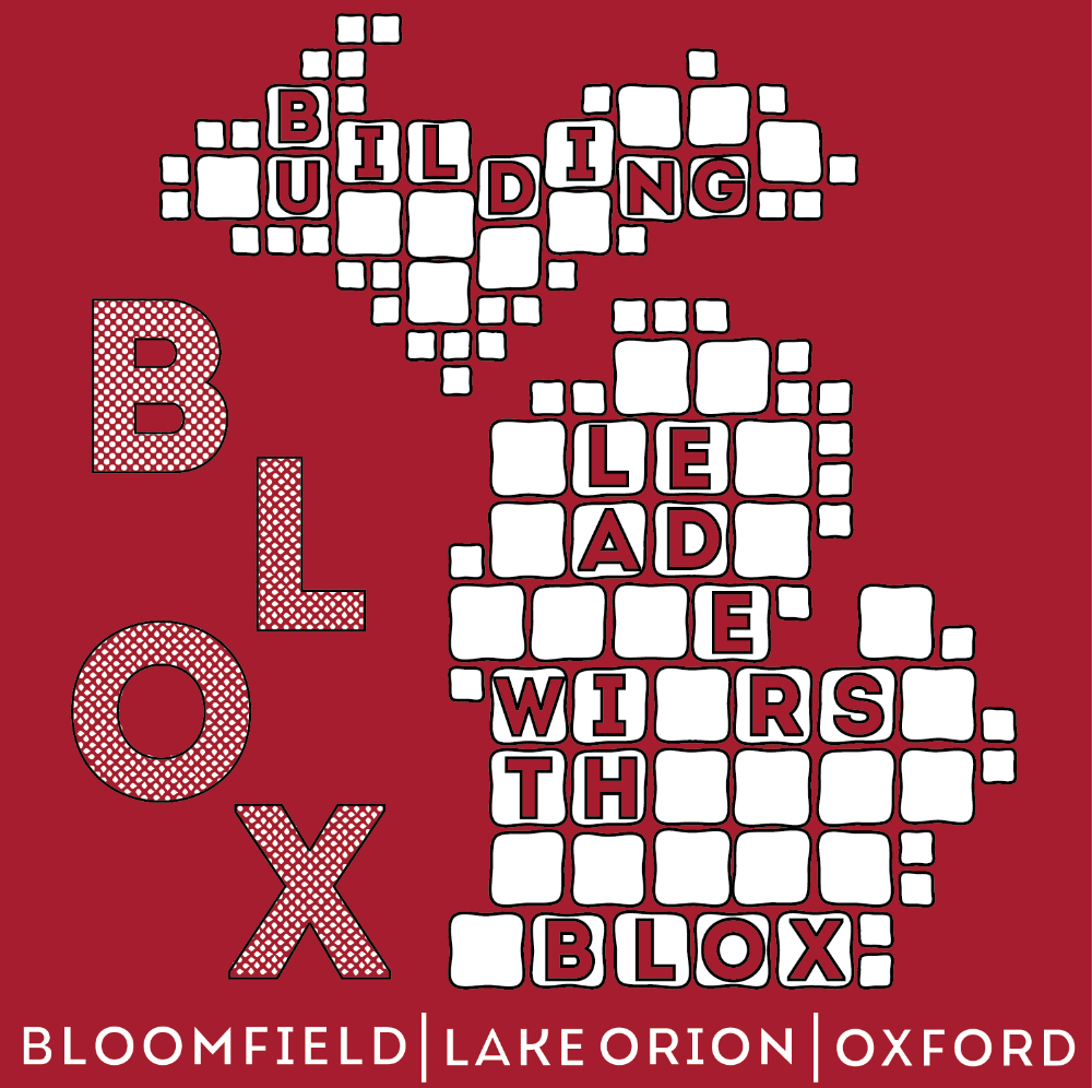 This t-shirt logo integrates BLOX - a collaboration between Bloomfield Hills, Lake Orion, and Oxford High Schools - with Michigan for the MASC/MAHS Student Leadership State Conference.