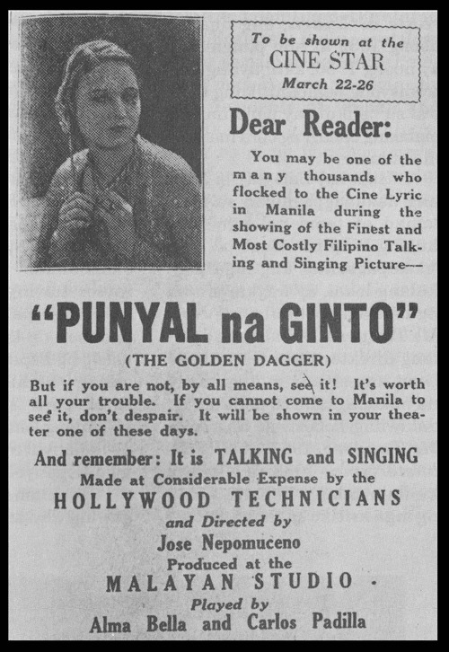 Figure 2: Malayan Movies'  Punyal na Ginto  ( The Golden Dagger ) was the first Filipino talking picture. It premiered on March 9, 1933 at the Lyric cinema.  Source