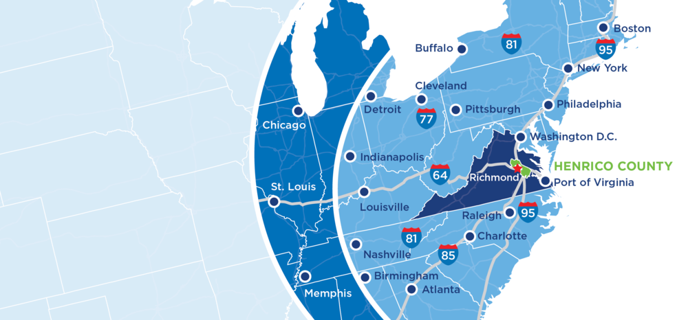 STRATEGIC LOCATION - Henrico is located on the East Coast, next to Virginia's capital city and only 2 hours from Washington, D.C. and Virginia's coastline. Our location gives you 1-day access to 55% of U.S. consumer markets and Henrico's Richmond International Airport foreign trade zone designation means goods can easily be imported and exported from the U.S.