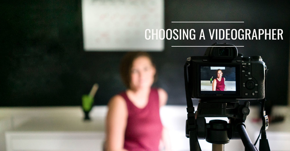 How to choose a videographer for your business.