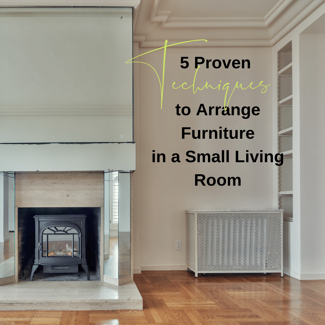 5 Proven Techniques To Arrange Furniture In A Small Living Room Michael Helwig Interiors