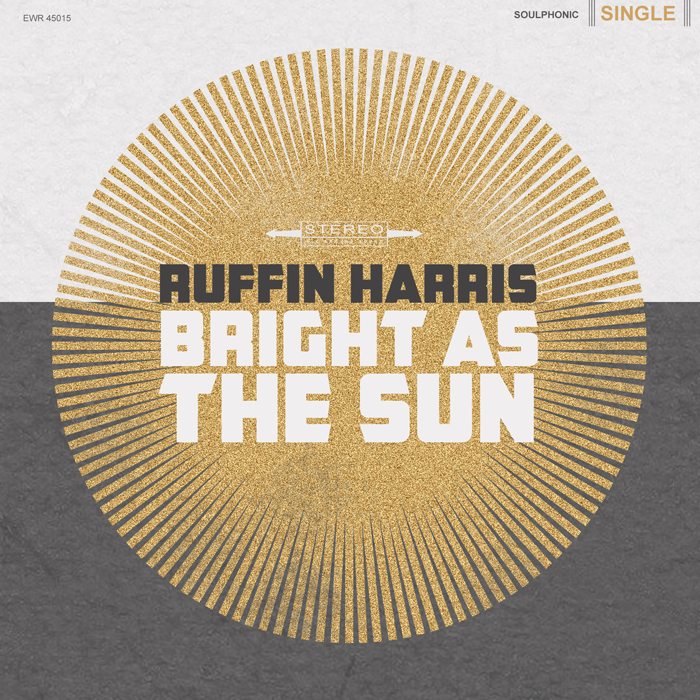 "Ruffin Harris ""Bright As The Sun"""