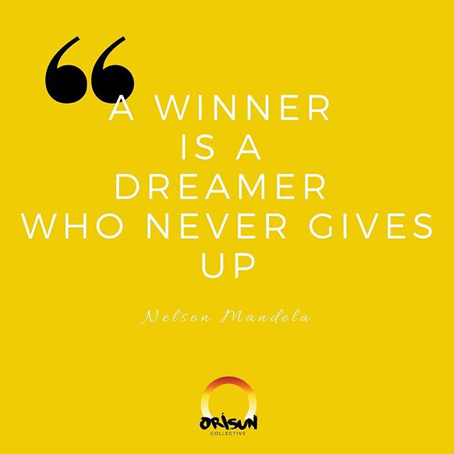 Nelson Mandela said it best!! Don't give up. Your chances of achieving your dreams are FAR greater if you don't give up. #FACTS  #winners #dreamers #NelsonMandela #arts #culture #community #OrisunCollective