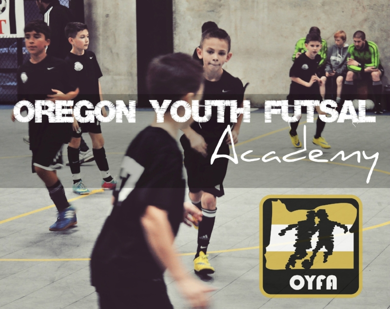 Portland Futsal Oregon Rose City Youth Academy OYFL OYFA