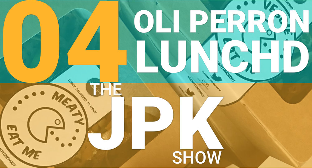 Episode 04 - Oli Perron founder of Lunchd - The JPK Show