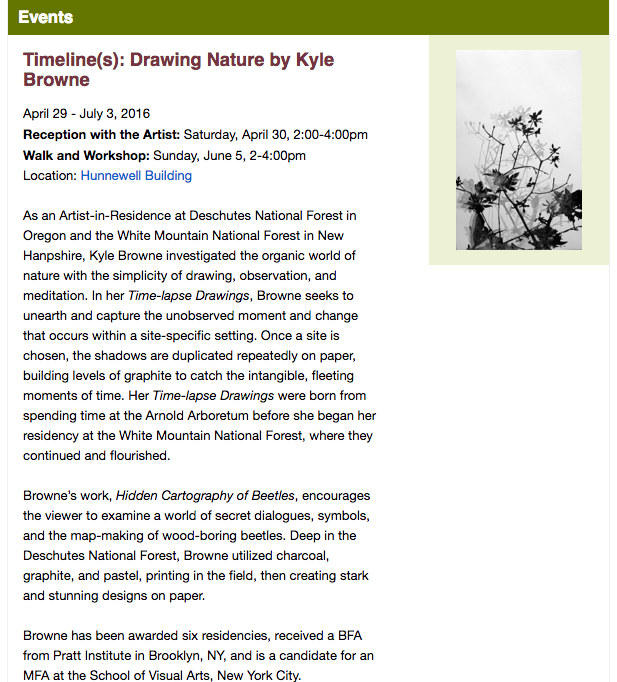 Kyle Browne  (MFA AP17) will be exhibiting at the Arnold Arboretum of Harvard University opening April 29th through July 2 with  Timeline(s ):  Drawings of Nature.  Browne seeks to unearth and capture the unobserved moment and change that occurs within a site-specific setting. For more information on the opening reception, follow this  link.