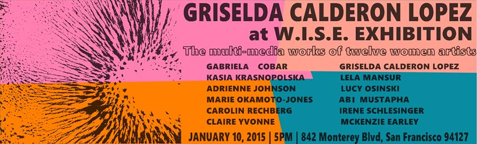 """Griselda Lopez  (MFA AP16) will be exhibiting with 11 other women in a group show consisting of work """"paying gratitude, homage and respect to the female aura"""" at the Residence Culture Art Center in San Francisco starting January 10th."""