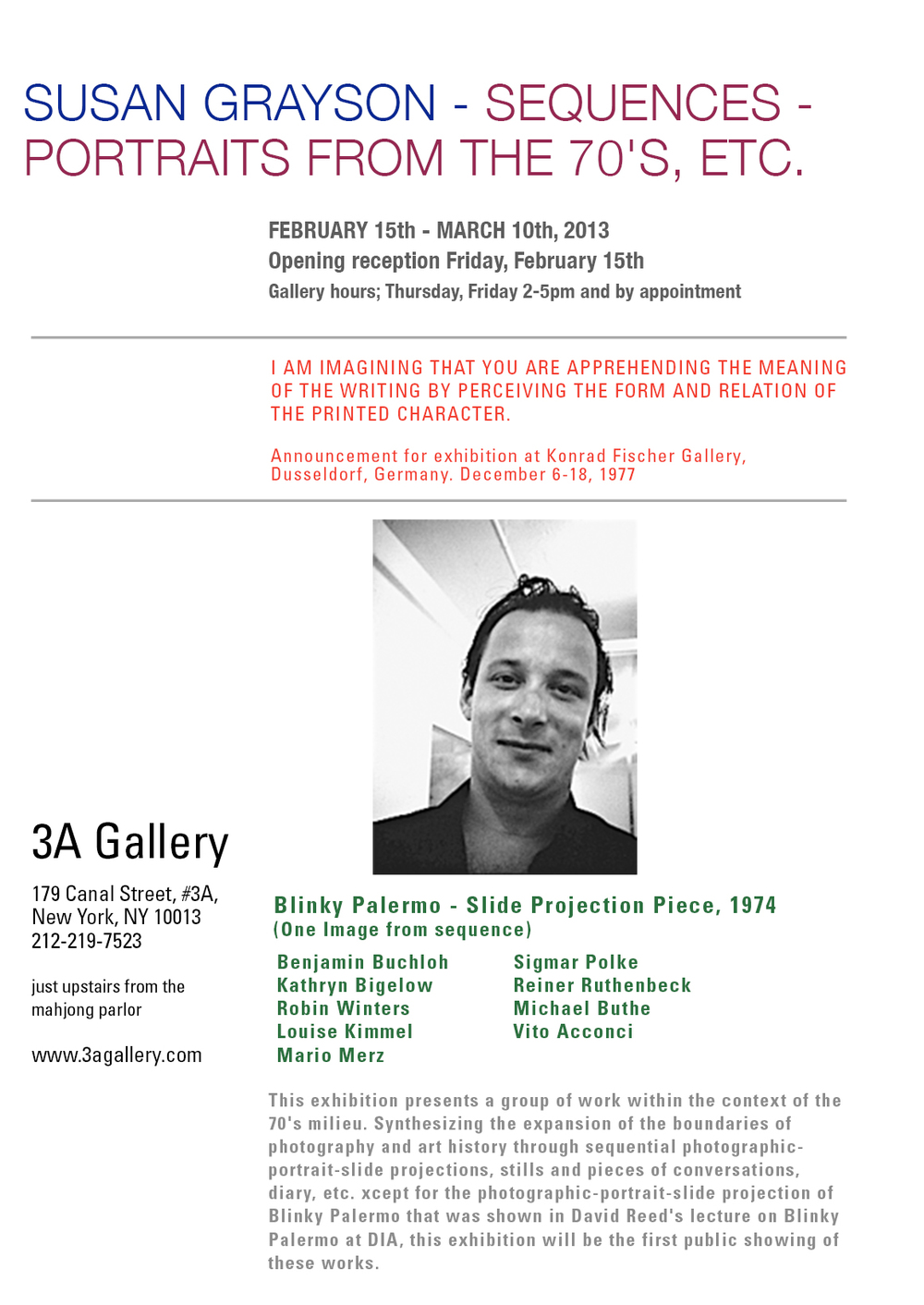 "Robin Winters (Art Practice Faculty) is included in 3A Gallery's current exhibition ""Sequences- Portraits from the 70's, Etc."" The show runs through March 10th."