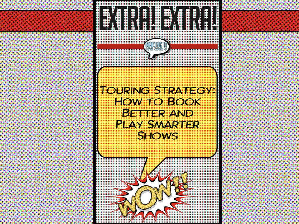 Touring Strategy - Booking Smarter & Better Shows.001.jpeg