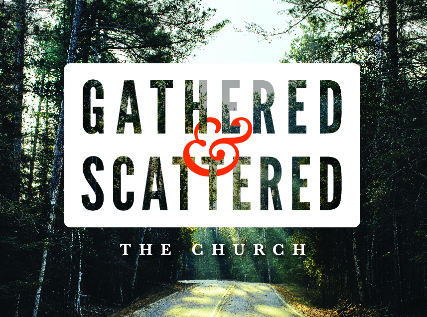 Gathered & Scattered Sermon Series_Thumbnail.jpg